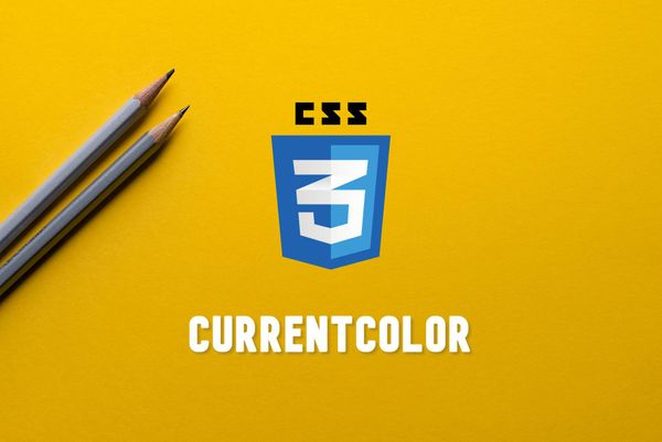 CSS — What is currentColor keyword?